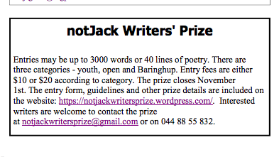 The Baw Baw Arts Alliance of West Gippsland generously included notJack in their newsletter. With thanks also to the Baw Baw Writers Group of Drouin, and the Gardevallia Poetry coordinators.